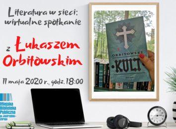Literatura w sieci: spotkanie z Łukaszem Orbitowskim
