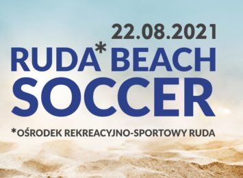 Ruda Beach Soccer. Piłka nożna na piasku? Czemu nie!